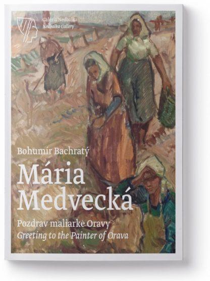 Mária Medvecká - Pozdrav maliarke Oravy