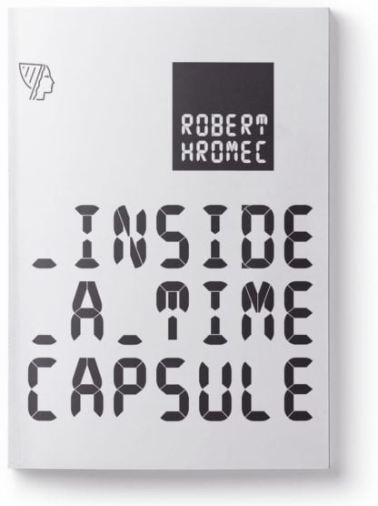 Robert Hromec - Inside a Time Capsule