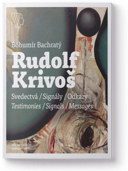 Rudolf Krivoš - Svedectvá