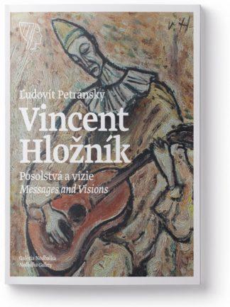 Vincent Hložník - Posolstvá a vízie